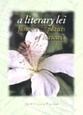 A Literary Lei: Flowers & Plants of Hawaii