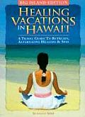 Healing Vactions In Hawaii Big Island Edition