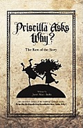 Priscilla Asks Why? the Rest of the Story