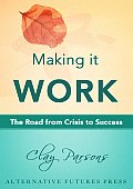 Making it Work: The Road from Crisis to Success