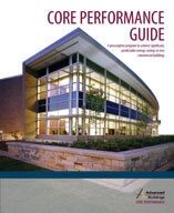 Core Performance Guide: A Prescriptive Program to Achieve Significant, Predictable Energy Savings in New Commercial Buildings Cover