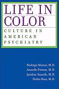 Life in Color Culture in American Psychiatry