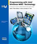 Programming with Intel Wireless MMX Technology: A Developer's Guide to Mobile Multimedia Applications