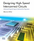 Designing High-Speed Interconnect Circuits: An Introduction for Signal Integrity Engineers