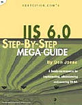 CertCities.com's IIS 6.0: Step-by-Step Mega-Guide
