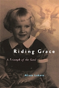 Riding Grace: A Triumph of the Soul