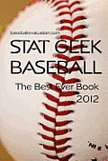 Stat Geek Baseball, the Best Ever Book 2012 Cover