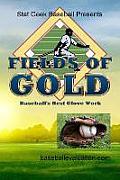 Fields of Gold, Baseball's Best Glove Work