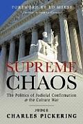Supreme Chaos: The Politics of Judicial Confirmation & the Culture War