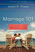 Marriage 101: Building a Life Together by Faith: Study Questions Included