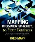 Mapping Information Technology ... to Your Business