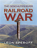 The Deschutes River Railroad War