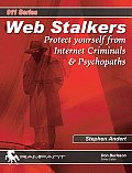 Web Stalkers: Protect Yourself from Internet Criminals & Psychopaths