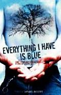 Everything I Have Is Blue