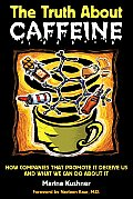 Truth About Caffeine How Companies Tha