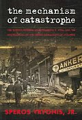 Mechanism of Catastrophe: The Turkish Pogrom Of September 6-7, 1955, And The Destruction Of The Greek Community Of Istanbul