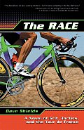 The Race: A Novel of Grit, Tactics, and the Tour de France