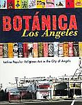 Botanica Los Angeles Latino Popular Religious Art in the City of Angels