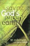 Saving Gods Green Earth Rediscovering the Churchs Responsibility to Environmental Stewardship