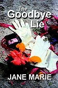The Goodbye Lie