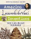Amazing Leonardo Da Vinci Inventions You Can Build Yourself (Build It Yourself)