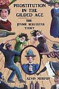 Prostitution in the Gilded Age: The Jennie Hollister Story