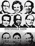 Irreparable Harm The U S Supreme Court & the Decision That Made George W Bush President