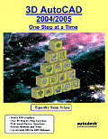 3D AutoCAD 2004/2005: One Step at a Time