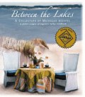 Between the Lakes A Collection of Michigan Recipes