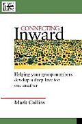 Connecting Inward: Helping Your Group Members Develop a Deep Love for One Another