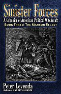 Sinister Forces-The Manson Secret: A Grimoire of American Political Witchcraft