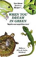 You Know You're a Herper* When You Dream in Green * Reptile and Amphibian Lover