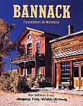 Bannack: Foundation of Montana