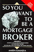 So You Want To Be A Mortgage Broker