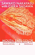 Mouth: Eats Color -- Sagawa Chika Translations, Anti-Translations, & Originals