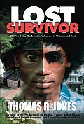 Lost Survivor: The Novel of a Black Soldier's Journey to Vietnam and Back