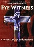 Eye Witness A Fictional Tale of Absolute Truth