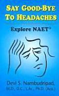 Say Goodbye to Headaches