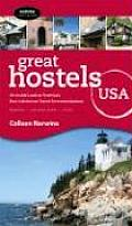 Great Hostels USA An Inside Look at Americas Best Adventure Travel Accomodations
