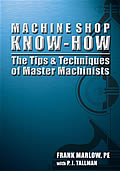 Machine Shop Know-How: The Tips & Techniques of Master Machinists Cover