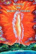 Raising the Queen of Heaven