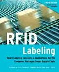 Rfid Labeling: Smart Labeling Concepts & Applications for the Consumer Packaged Goods Supply Chain (2nd Edition)