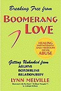 Breaking Free from Boomerang Love: Getting Unhooked from Borderline Personality Disorder Relationships