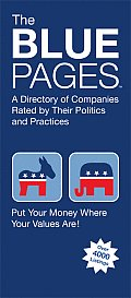The Blue Pages: A Directory of Companies Rated by Their Politics and Practices Cover