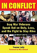 In Conflict Iraq War Veterans Speak Out on Duty Loss & the Fight to Stay Alive