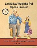 Lakhotiya Woglaka Po! - Speak Lakota! Level 1 Textbook