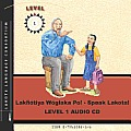 Lakhotiya Woglaka Po! - Speak Lakota! Level 1 Audio CD
