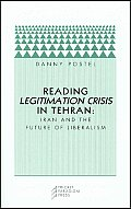 Reading Legitimation Crisis in Tehran: Iran and the Future of Liberalism