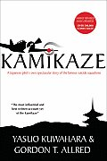 Kamikaze: A Japanese Pilot's Own Spectacular Story of the Famous Suicide Squadrons Cover