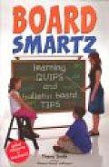Boardsmartz: Learning Quips and Bulletin Board Tips